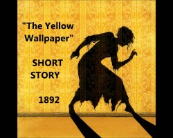 The Yellow Wallpaper and the story of Charlotte Perkins Gilman