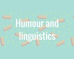 Humour and linguistics